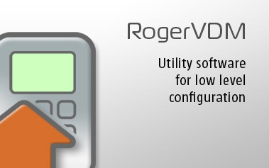 RogerVDM - Utility software for low level configuration